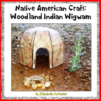 Native American Studies Craft Woodland Indian Wigwam By