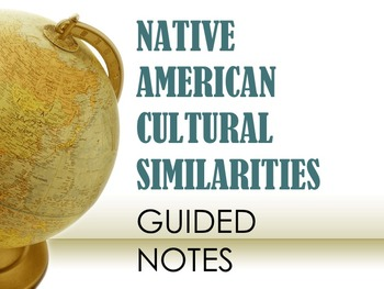 Native American Cultural Similarities Guided Notes