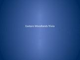 Native American Eastern Woodlands Trivia