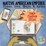 Native American Empires Google Classroom and OneDrive Edition