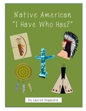 Native American I Have Who Has