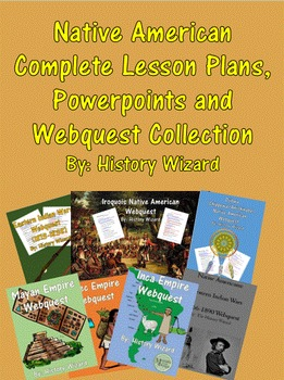 Native American Complete Lesson Plans, Powerpoints and Webquest Collection