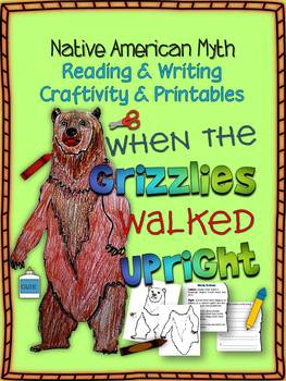 NATIVE AMERICAN MYTH: WHEN THE GRIZZLIES WALKED UPRIGHT CRAFTIVITY