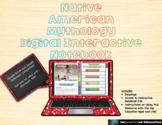 Native American Mythology Digital Interactive Notebook (Fi