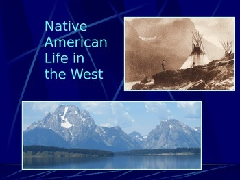 Native American PowerPoint Series-Daily Life in the Old West