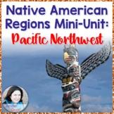 Native American Regions Mini-Unit: Pacific Northwest