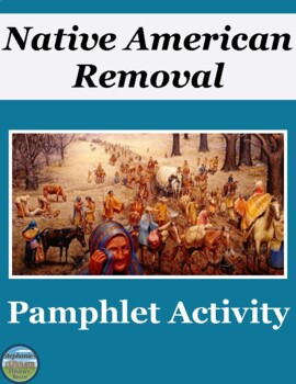 Native American Removal Pamphlet Activity