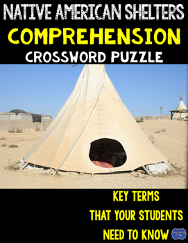 Native American Shelters Comprehension Crossword