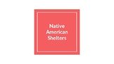 Native American Shelters Slideshow