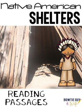 Native American Shelters Differentiated Reading Passages &
