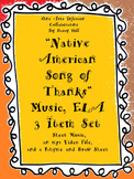 THANKSGIVING: Native American Song of Thanks Music, ELA: 3 Item Set