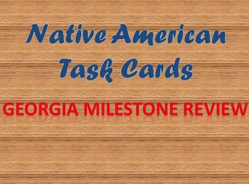 Native American Task Cards + Georgia Milestone Review