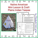 Native American Studies Mini Lesson & Craft: Plains Indian Teepee