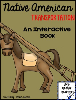 Native American Transportation- An Interactive Book