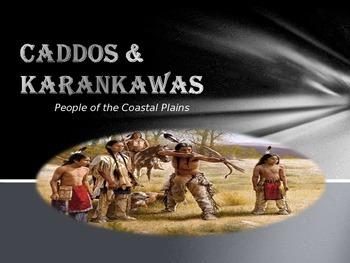 Caddo and Karankawa Tribes