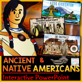 Native American - Ancient Americans Interactive PowerPoint
