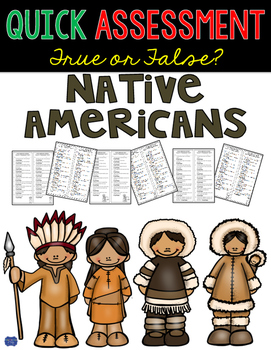 Native Americans Assessment Quick True or False Test