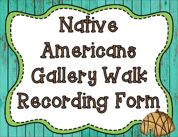 Native Americans Gallery Walk Recording Form