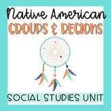 Native Americans: Groups and Regions Unit