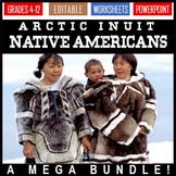 Native Americans Inuit Arctic Unit / 95 Slides + Worksheets - EDITABLE!