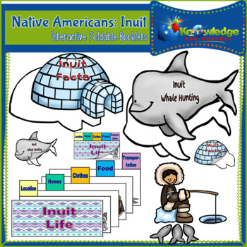 Native Americans: Inuit - Interactive Foldable Booklet - EBOOK