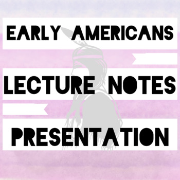 Native Americans Lecture Notes Powerpoint