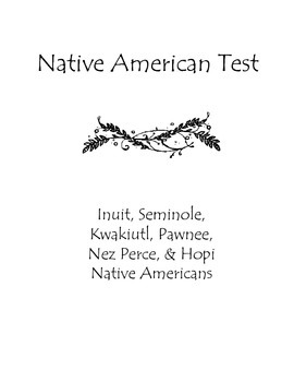 Native Americans Test: Inuit, Seminole, Kwakiutl, Pawnee, Hopi, and Nez Perce