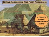 Native Americans - The 1st Americans - A Fourth Grade SMARTBoard Intro