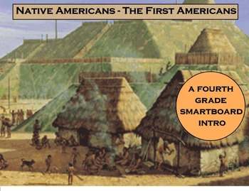 Native Americans - The 1st Americans - A Fourth Grade SMARTBoard Intro