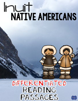 Inuit Native Americans Differentiated Reading Passages & Q