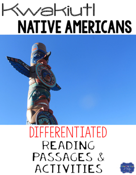 Kwakiutl Native Americans Differentiated Reading Passages