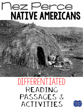 Nez Perce Native Americans Differentiated Reading Passages & Questions