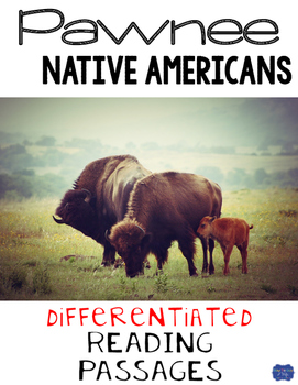 Pawnee Native Americans Differentiated Reading Passages