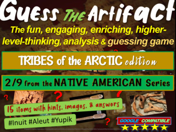 """Native Americans of the Arctic """"Guess the artifact"""" game: PPT w pictures & clues"""