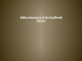 Native Americans of the Southwest Trivia Game