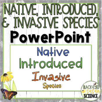 Native, Introduced, and Invasive Species Squiggle Sheets ---POWER POINT