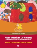 Native Studies and Food Science - Mesoamerican Commerce