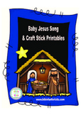 Nativity: Baby Jesus Song and Craft Stick Printables