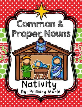 Nativity Common and Proper Noun Print and Go Includes Interactives