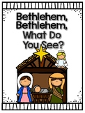 Nativity Reader Bethlehem, Bethlehem, What Do You See?