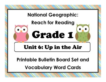 National Geographic Reach-Reading: Grade 1 - Unit 6 Bulletin Board & Vocab Cards