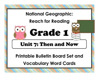 National Geographic Reach-Reading: Grade 1 - Unit 7 Bulletin Board & Vocab Cards