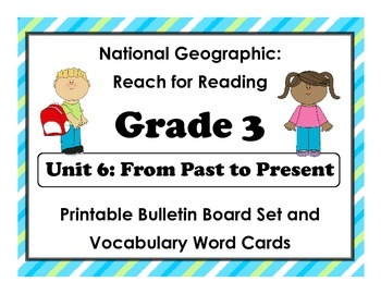 National Geographic Reach-Reading: Grade 3 - Unit 6 Bulletin Board & Vocab Cards
