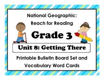 National Geographic Reach-Reading: Grade 3 - Unit 8 Bulletin Board & Vocab Cards
