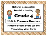 National Geographic Reach-Reading: Grade 4 - Unit 6 Bulletin Board & Vocab Cards