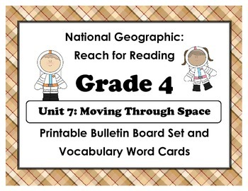 National Geographic Reach-Reading: Grade 4 - Unit 7 Bulletin Board & Vocab Cards