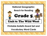 National Geographic Reach-Reading: Grade 5 - Unit 6 Bulletin Board & Vocab Cards
