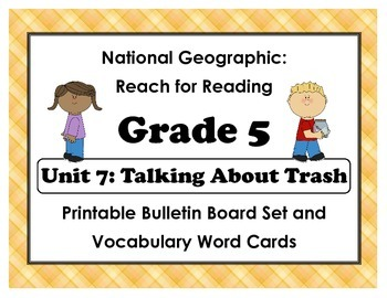 National Geographic Reach-Reading: Grade 5 - Unit 7 Bulletin Board & Vocab Cards
