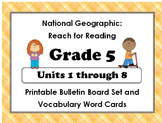 National Geographic Reach - Reading:Gr 5 Units 1-8 Bulletin Boards & Vocab Cards