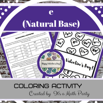 Natural Base, e - Valentine's Day Coloring Activity
